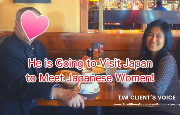 He is going to visit Japan meet Japanese women in Japan